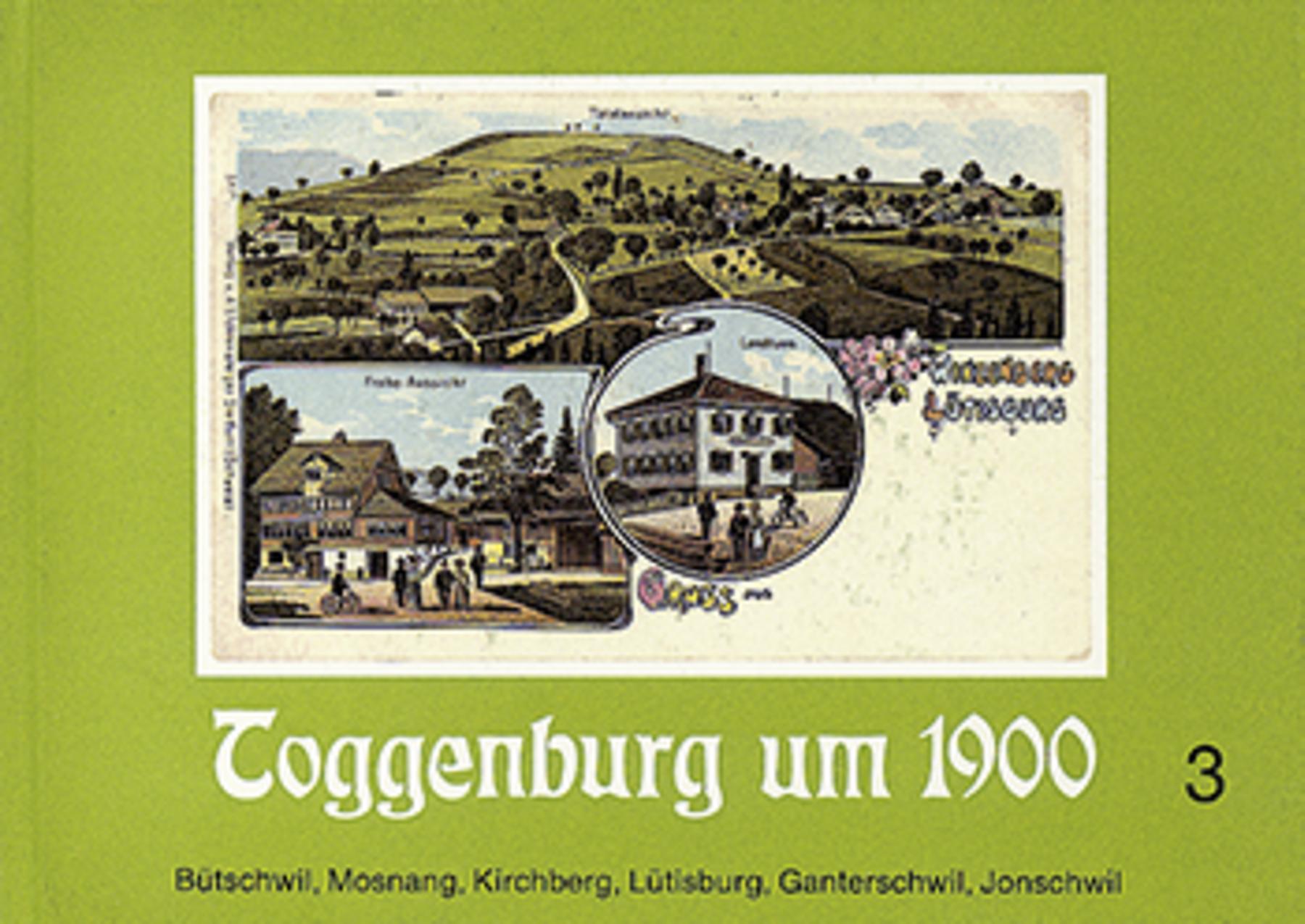 Toggenburg um 1900. Band 3