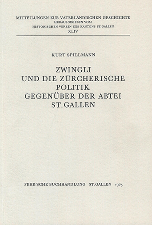 Zwingli und die zürcherische Politik gegenüber der Abtei St. Gallen