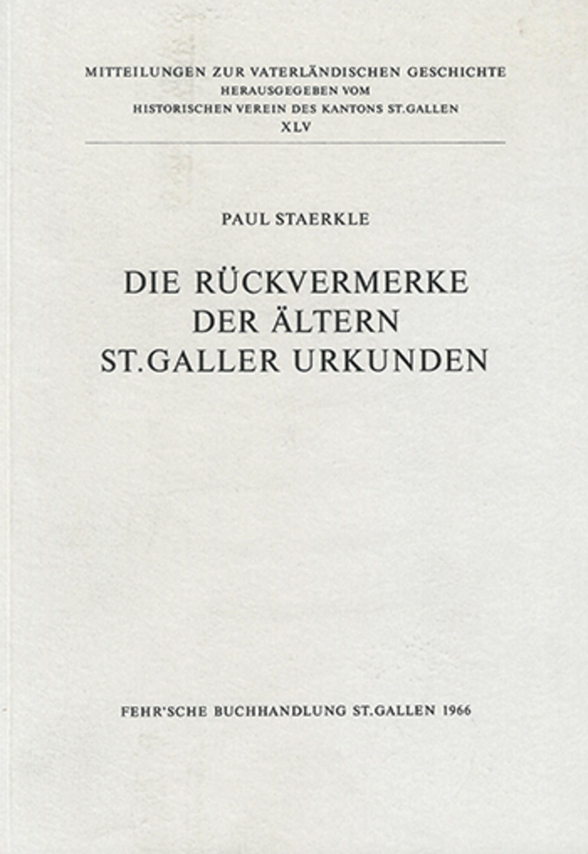 Die Rückvermerke der ältern St. Galler Urkunden