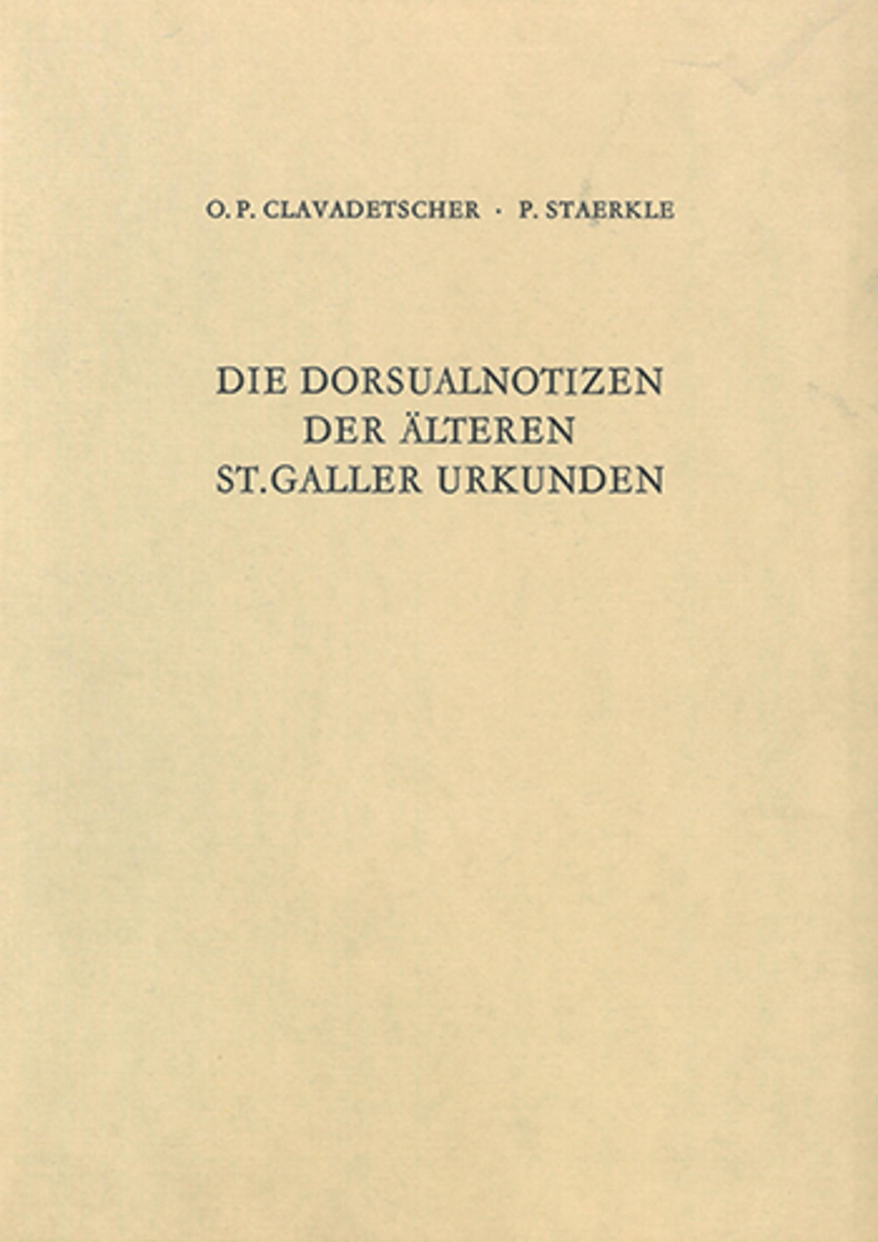 Die Dorsualnotizen der älteren St. Galler Urkunden