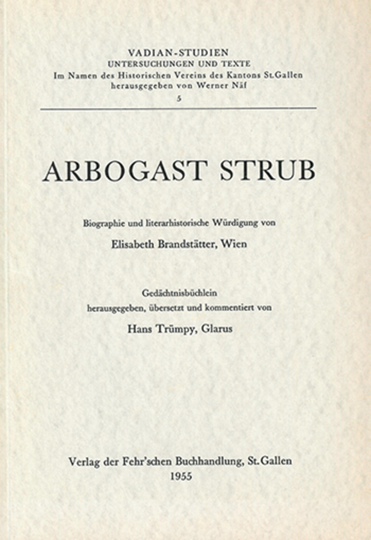 Arbogast Strub <p><p>Biographie und literarhistorische Würdigung