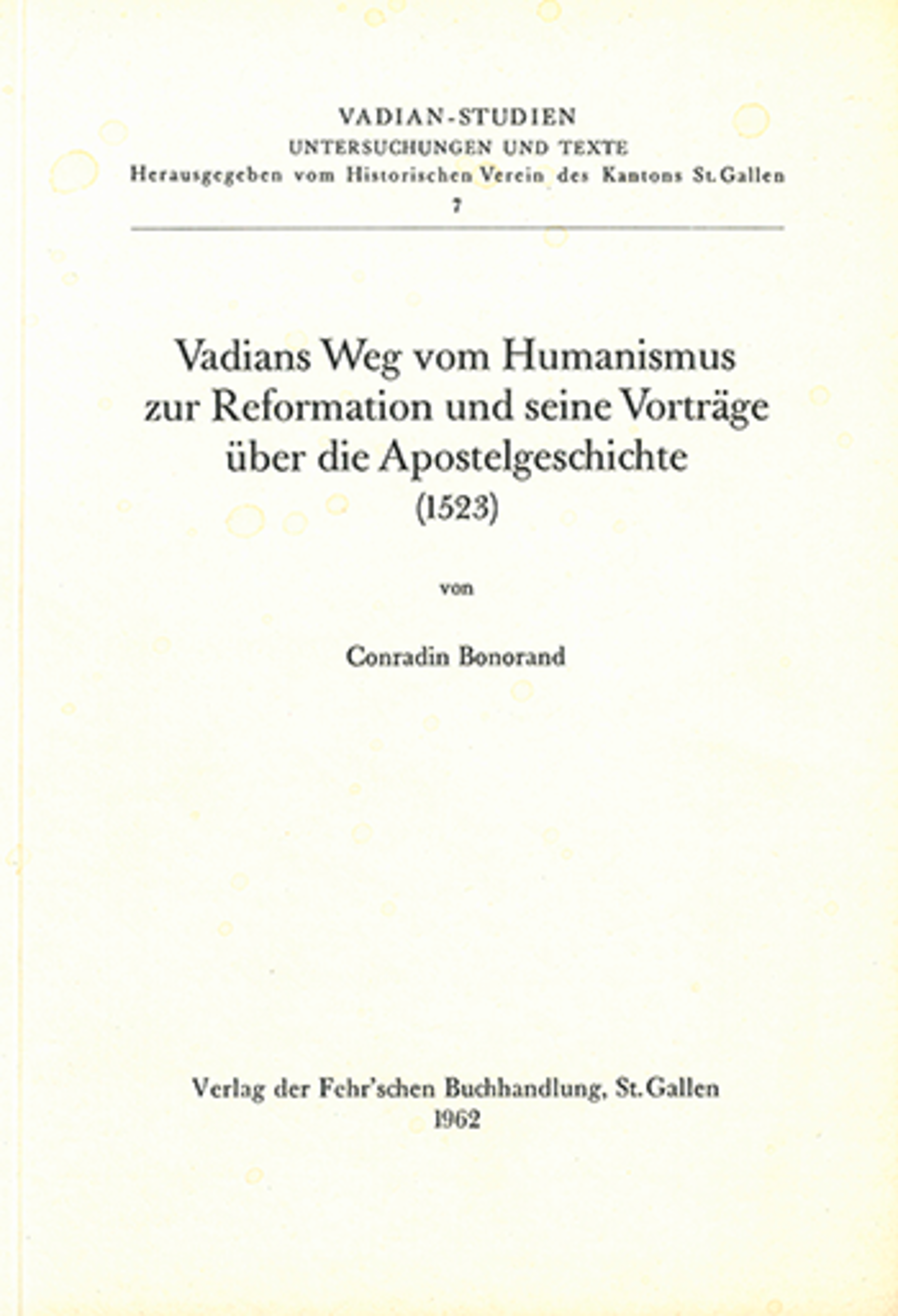 Vadians Weg vom Humanismus <p><p>zur Reformation und seine Vorträge über die Apo