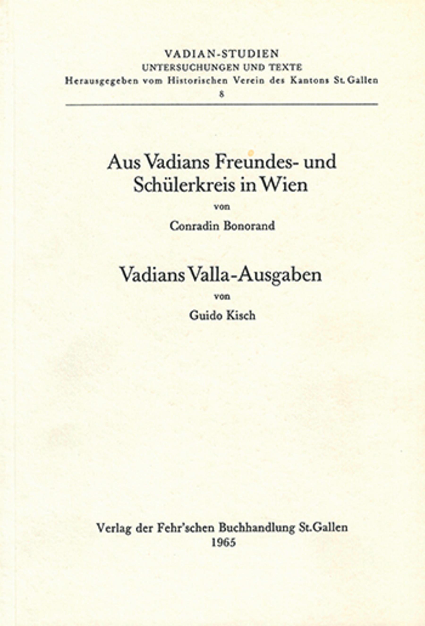 Aus Vadians Freundes- und Schülerkreis in Wien <p><p>Vadians Valla-Ausgaben
