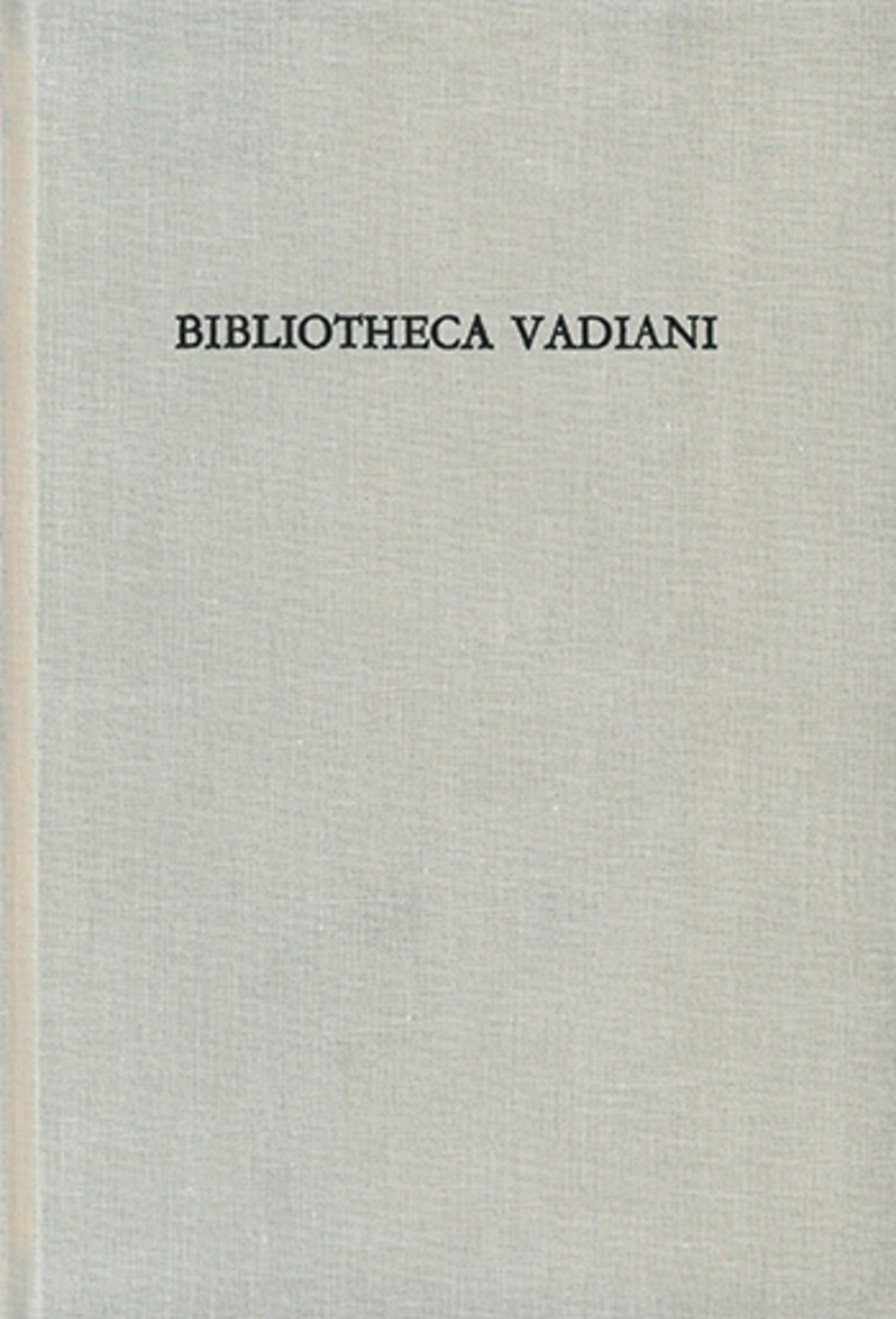 Bibliotheca Vadiani <p><p>Die Bibliothek des Humanisten Joachim von Watt nach de