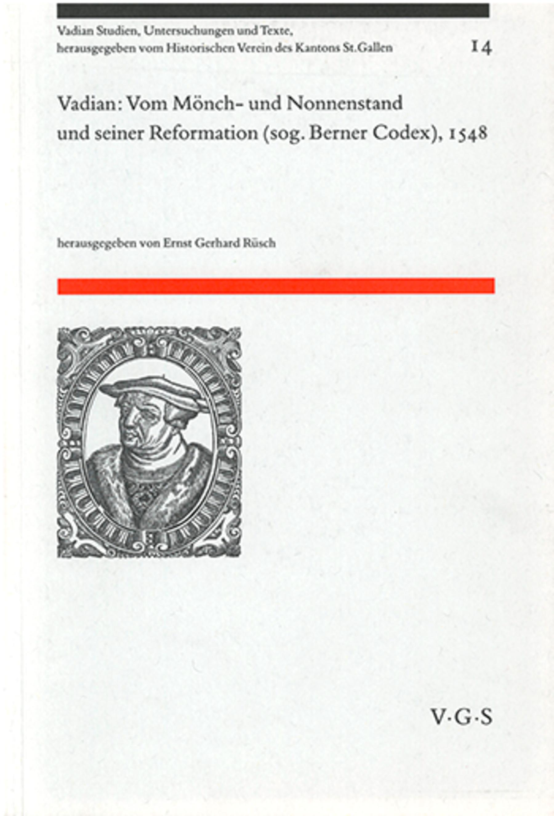 Vadian: Vom Mönch- und Nonnenstand <p><p>und seiner Reformation (sog. Berner Cod
