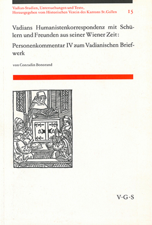 Vadians Humanistenkorrespondenz <p><p>mit Schülern und Freunden aus seiner Wiene