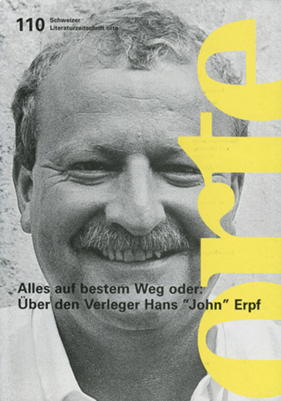 Nr. 110: Alles auf bestem Weg oder: Über den Verleger Hans 'John' Erpf
