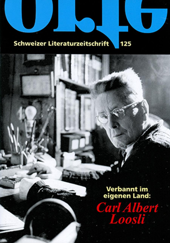 Nr. 125: Verbannt im eigenen Land: Carl Albert Loosli