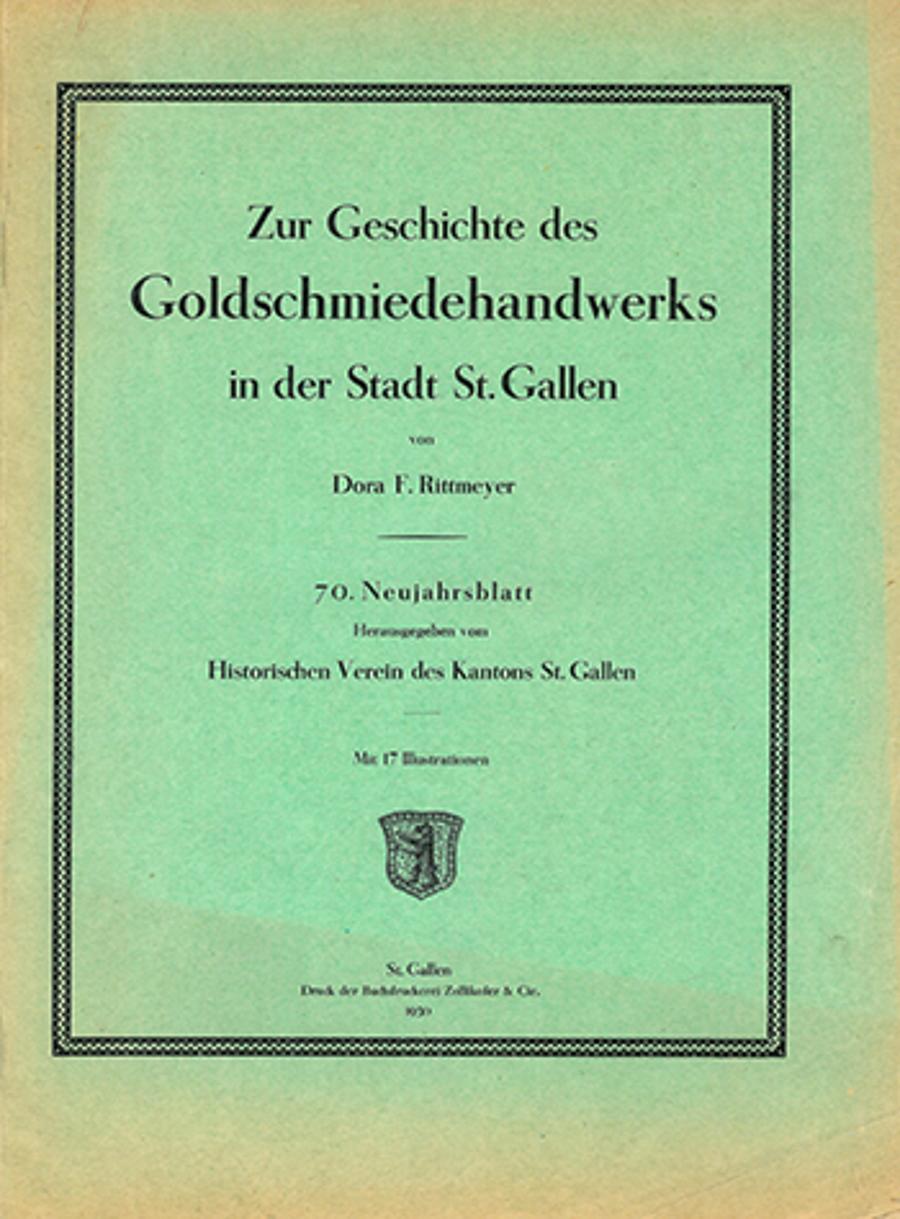 Zur Geschichte des Goldschmiedehandwerks in der Stadt St. Gallen