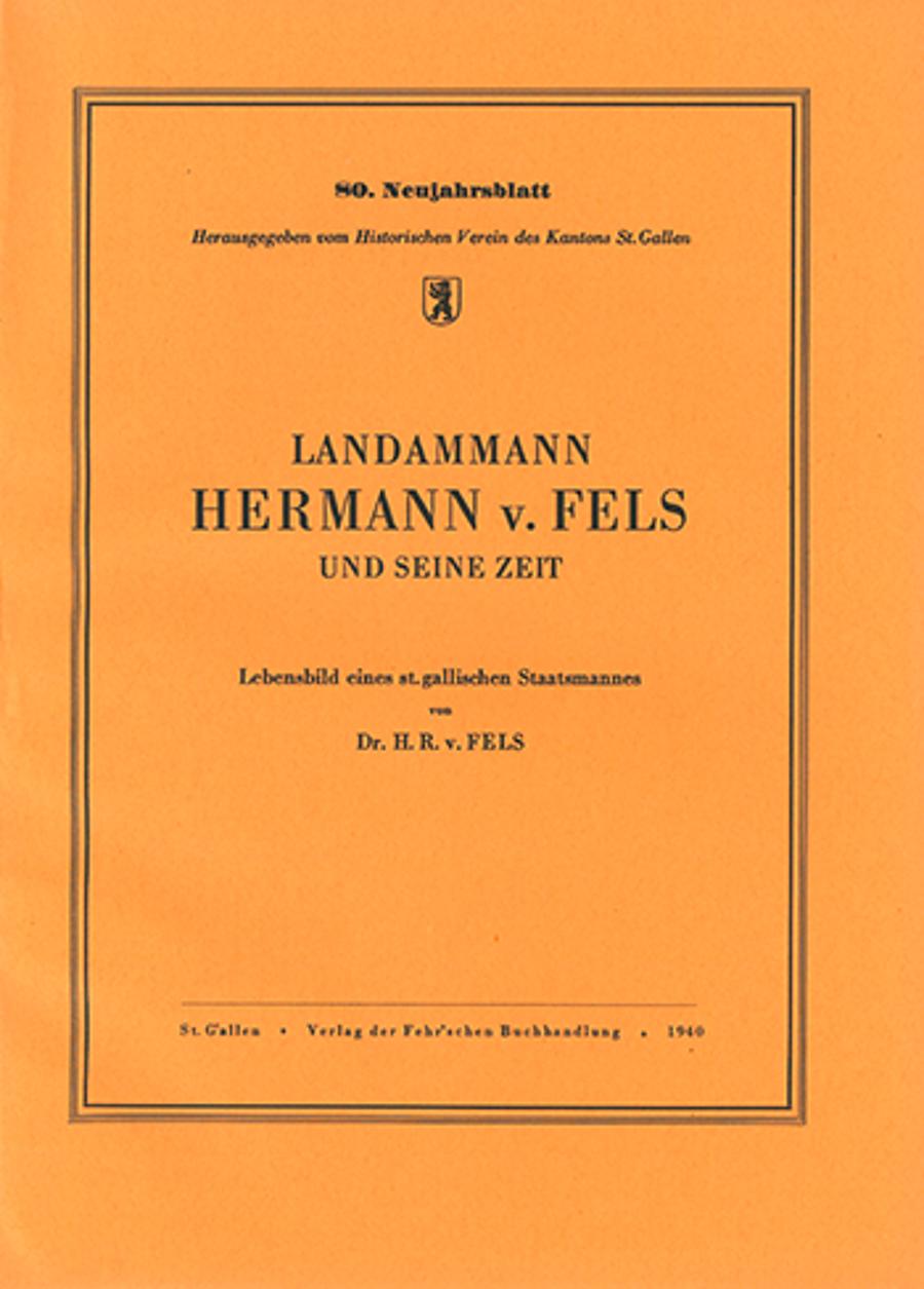 Landammann Hermann v. Fels und seine Zeit