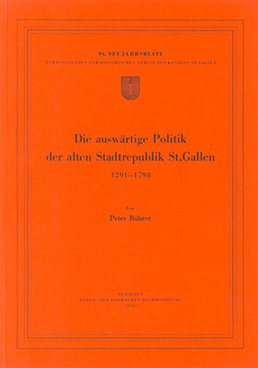 Die auswärtige Politik der alten Stadtrepublik St. Gallen 1291-1798