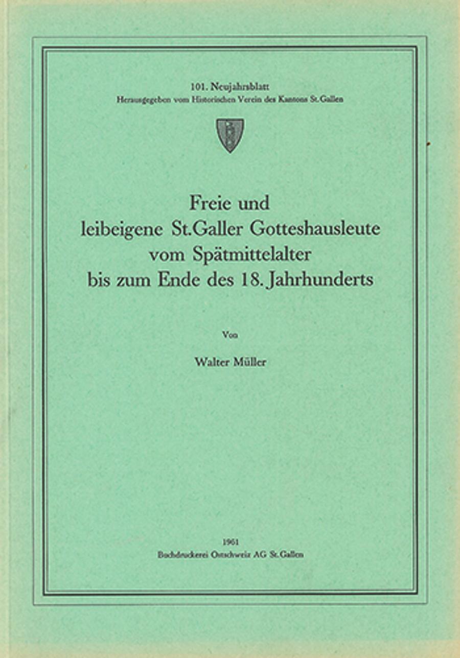 Freie und leibeigene St. Galler Gotteshausleute vom Spätmittelalter bis zum Ende