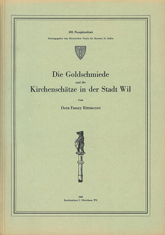 Die Goldschmiede und die Kirchenschätze in der Stadt Wil