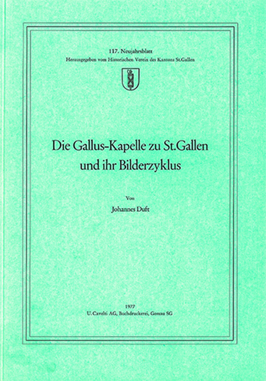 Die Gallus-Kapelle zu St. Gallen und ihr Bilderzyklus