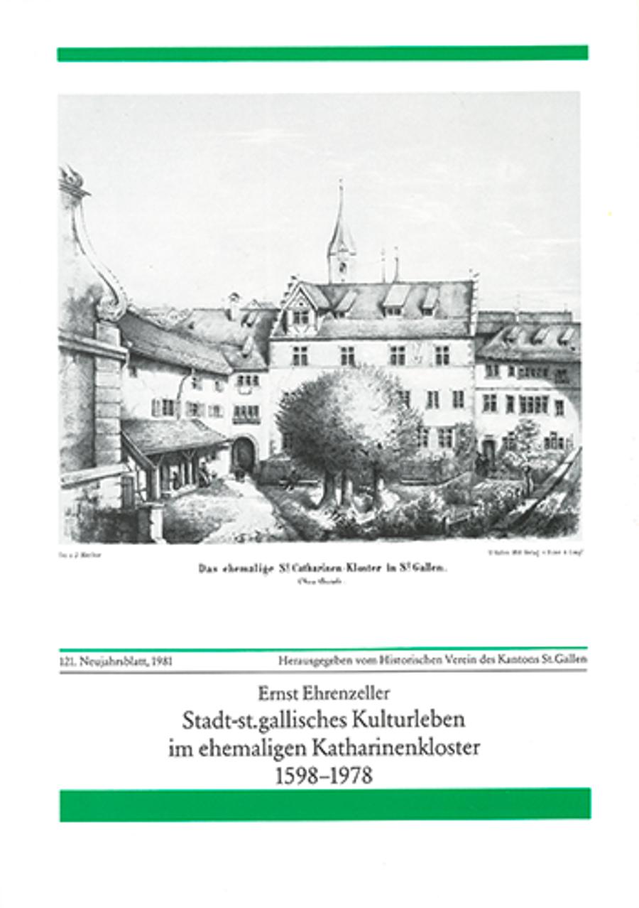 Stadt-st. gallisches Kulturleben im ehemaligen Katharinenkloster 1598-1978
