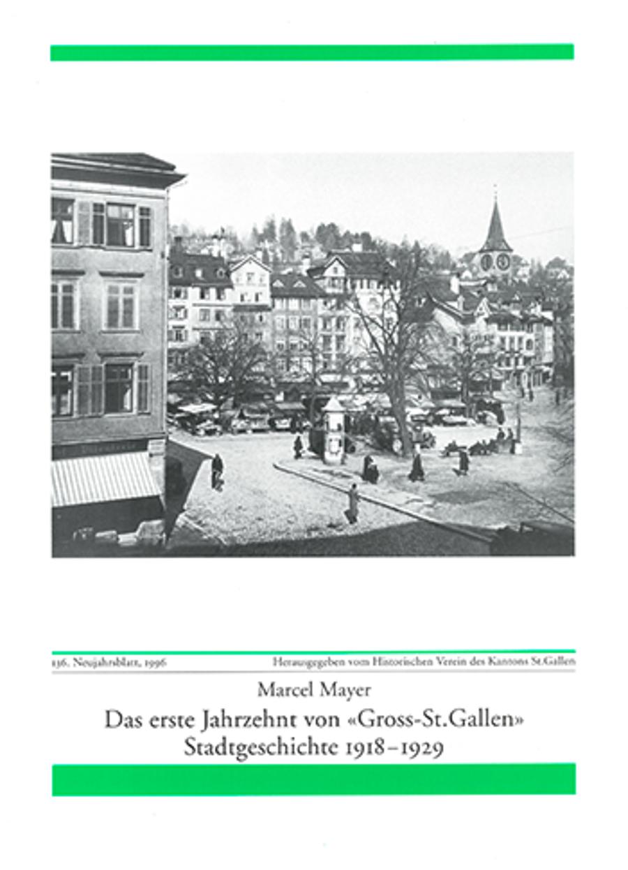 Das erste Jahrzehnt von «Gross-St. Gallen»