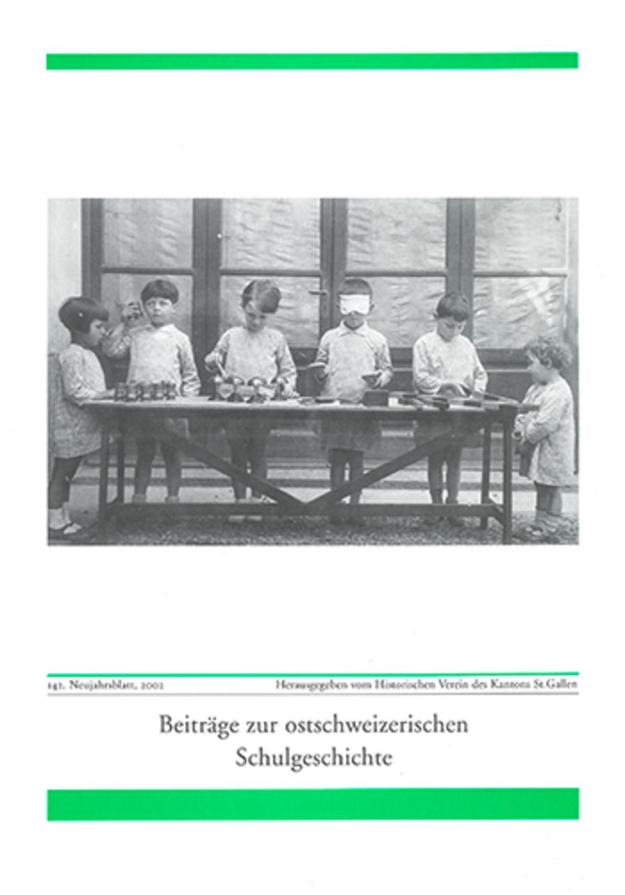 Beiträge zur ostschweizerischen Schulgeschichte