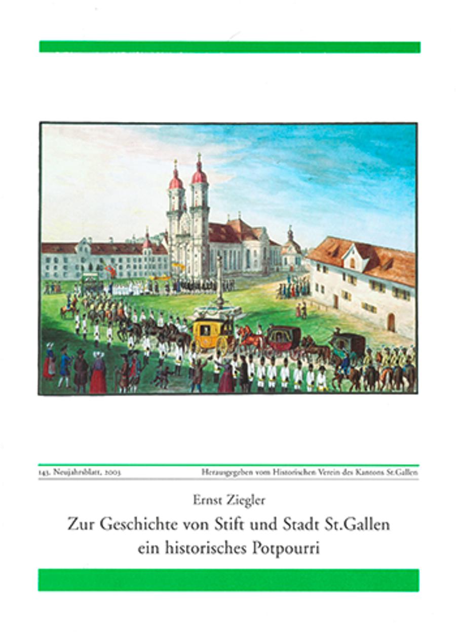 Zur Geschichte von Stift und Stadt St. Gallen