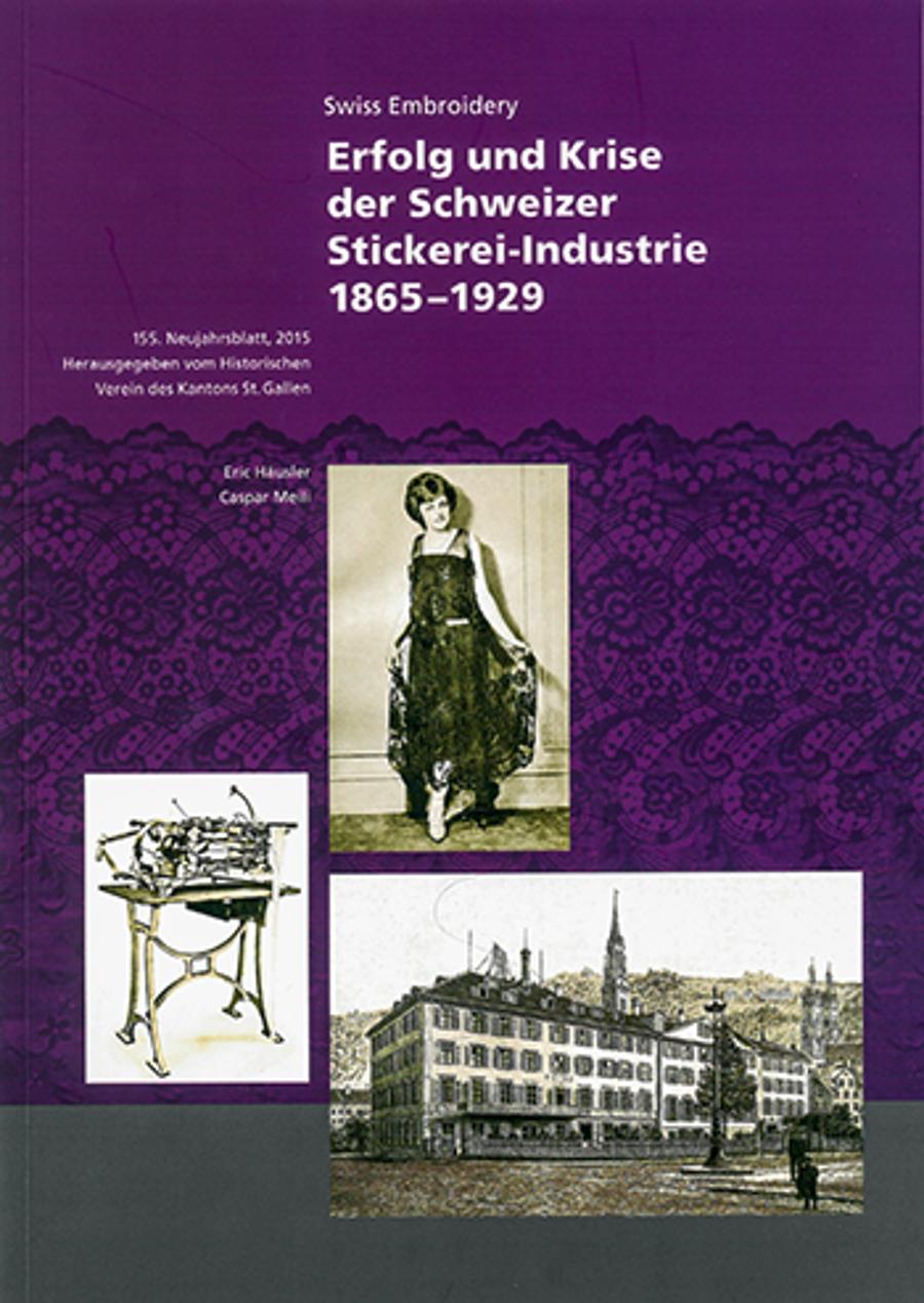 Erfolg und Krise der Schweizer Stickerei-Industrie 1865-1929