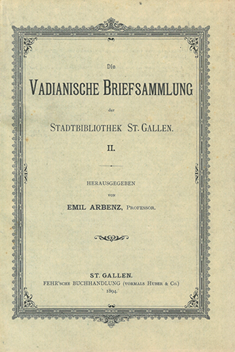Die Vadianische Briefsammlung  <p><p>der Stadtbibliothek St. Gallen II.