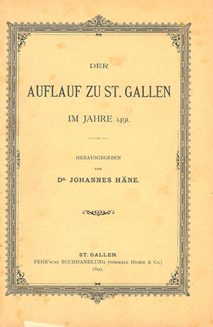 Der Auflauf zu St. Gallen  <p><p>im Jahre 1491.