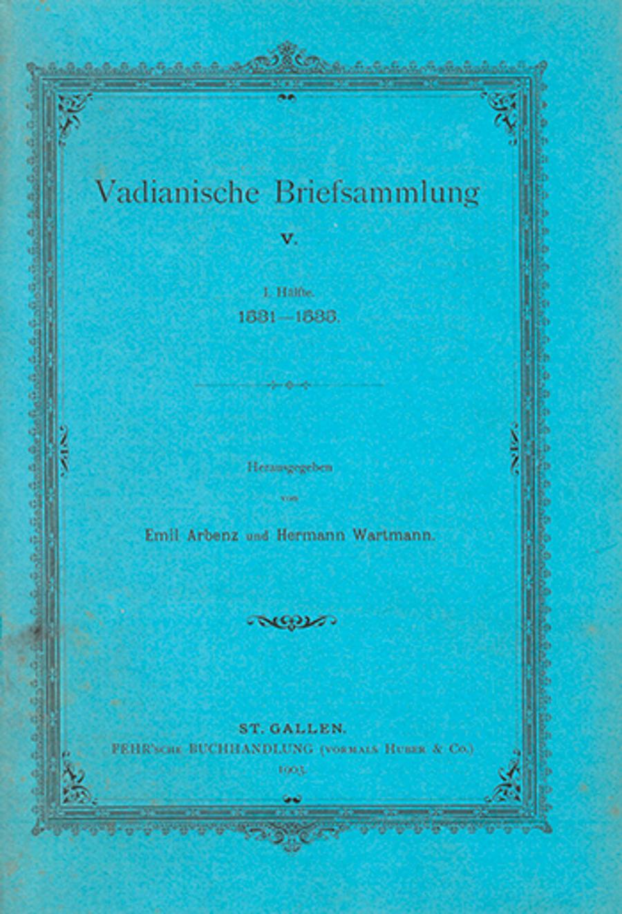 Vadianische Briefsammlung V.  <p><p>1. Hälfte 1531-1533