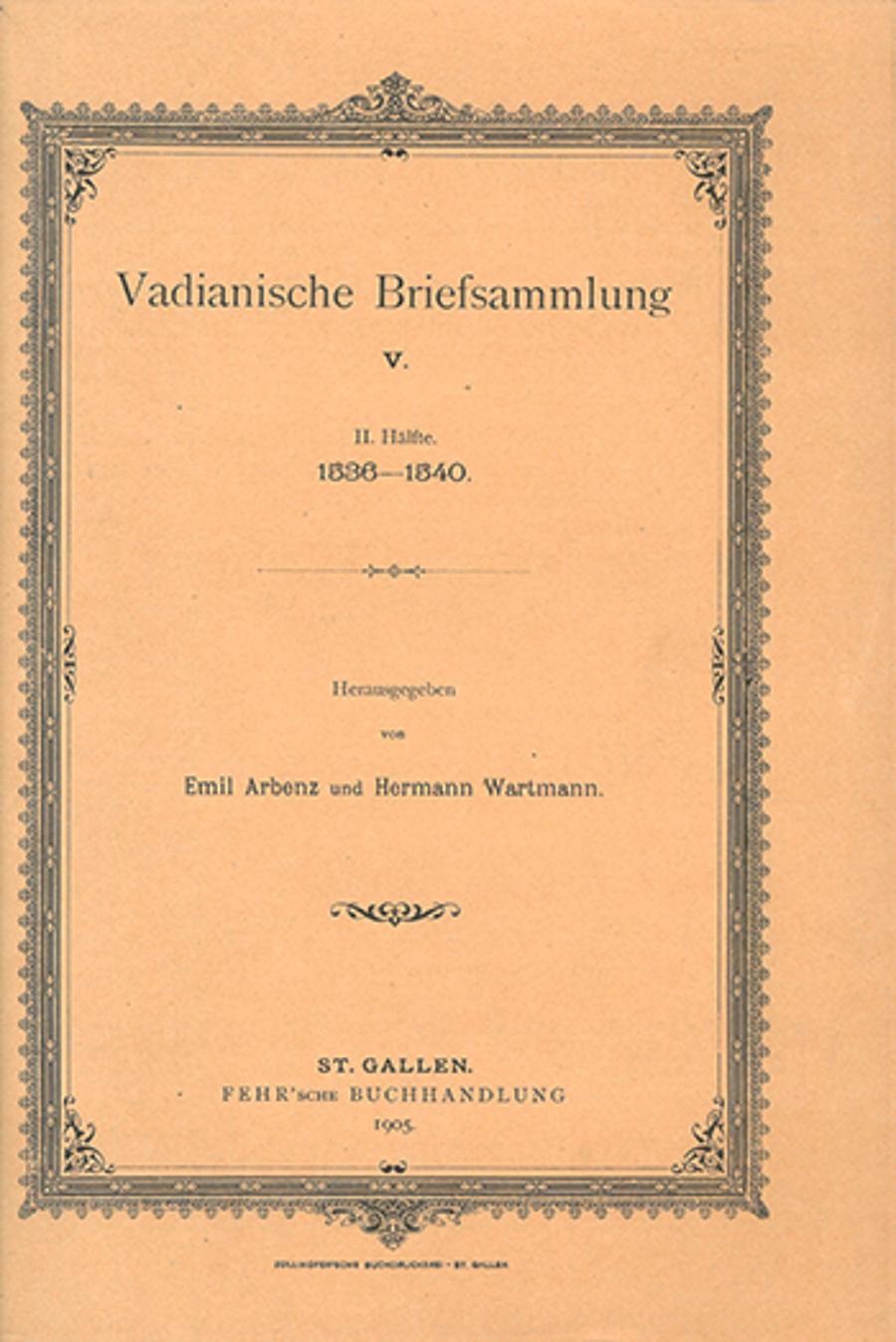 Vadianische Briefsammlung V.  <p><p>2. Hälfte 1536-1540.