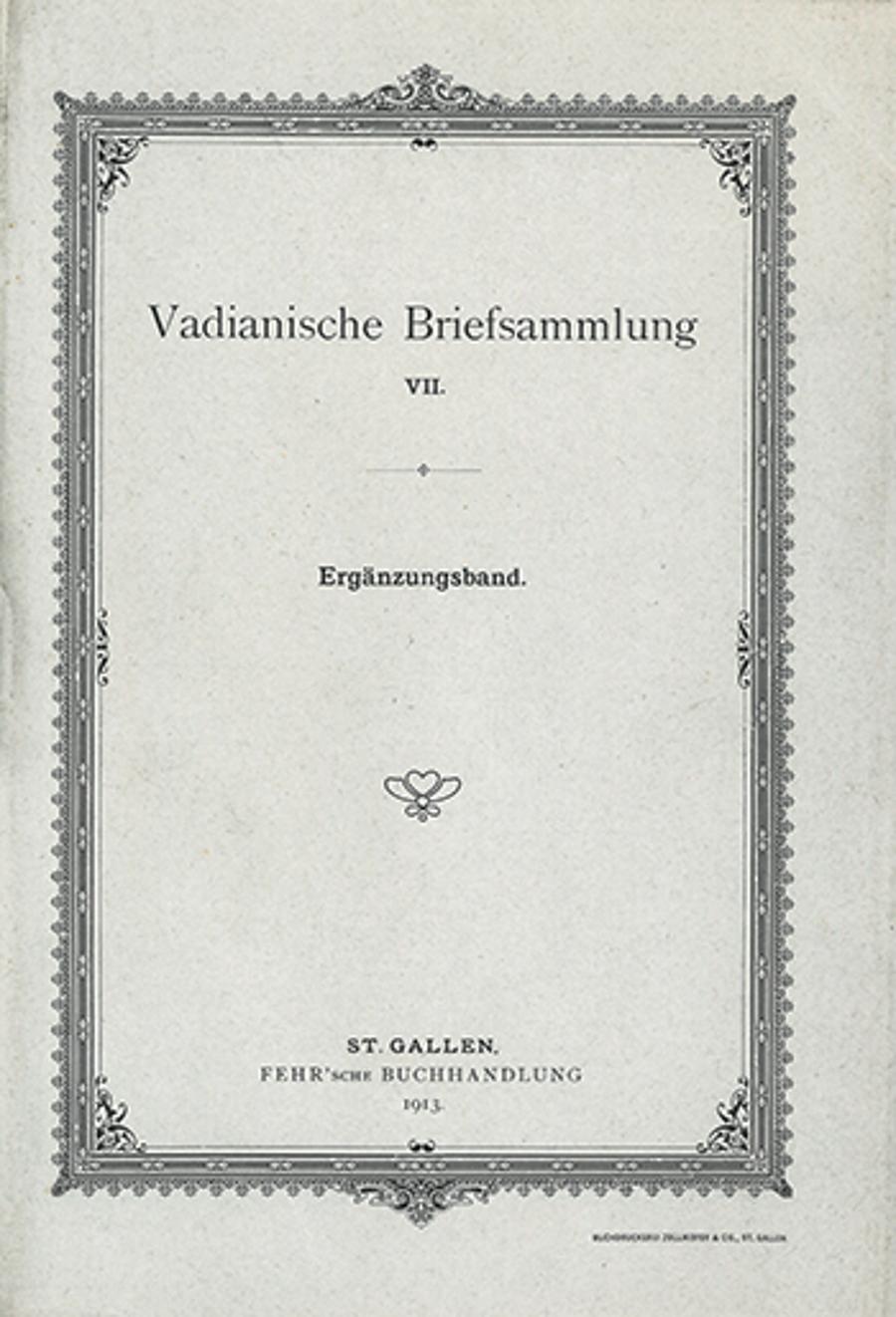 Vadianische Briefsammlung VII.  <p><p>Ergänzungsband.