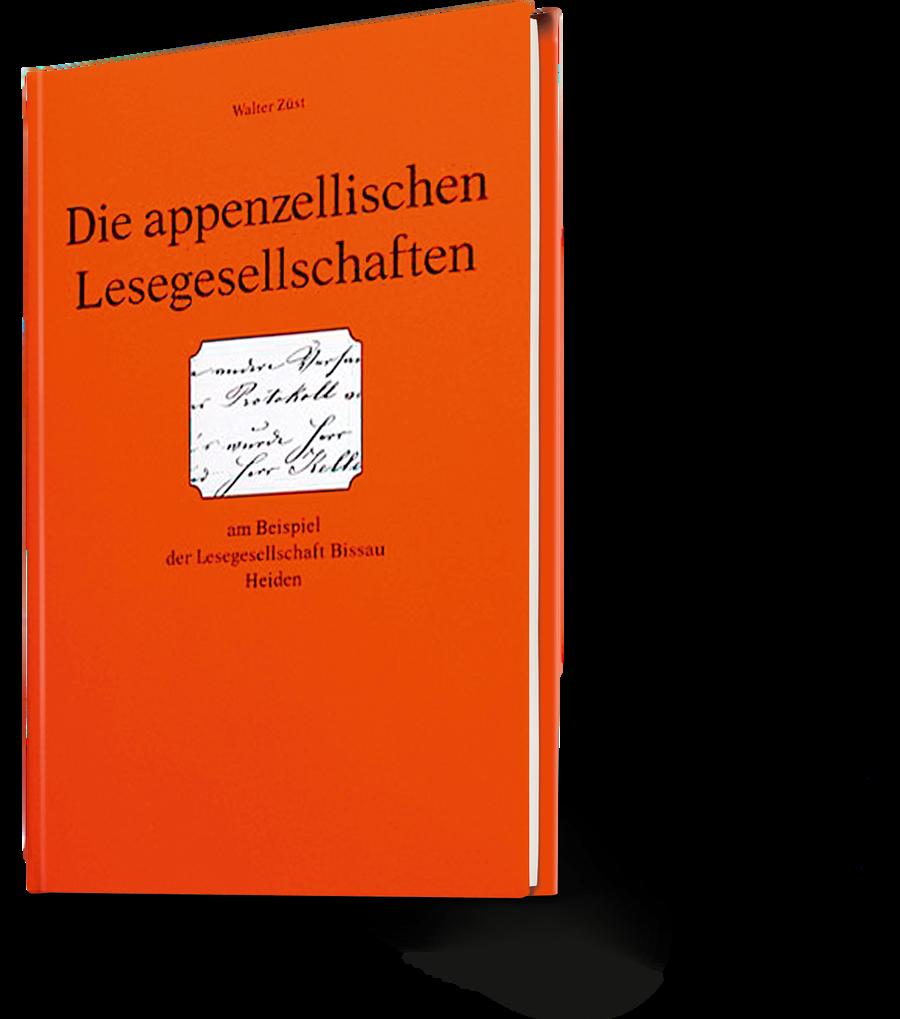 Walter Züst. Die appenzellischen Lesegesellschaften.