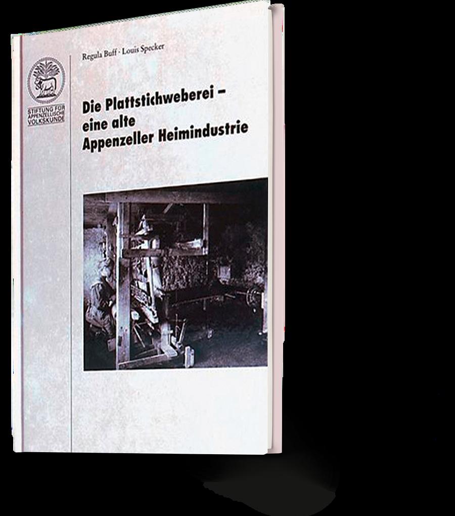 Regula Buff, Louis Specker. Die Plattstichweberei - eine alte Appenzeller Heimindustrie