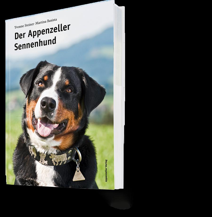 Yvonne Steiner, Martina Basista: Der Appenzeller Sennenhund