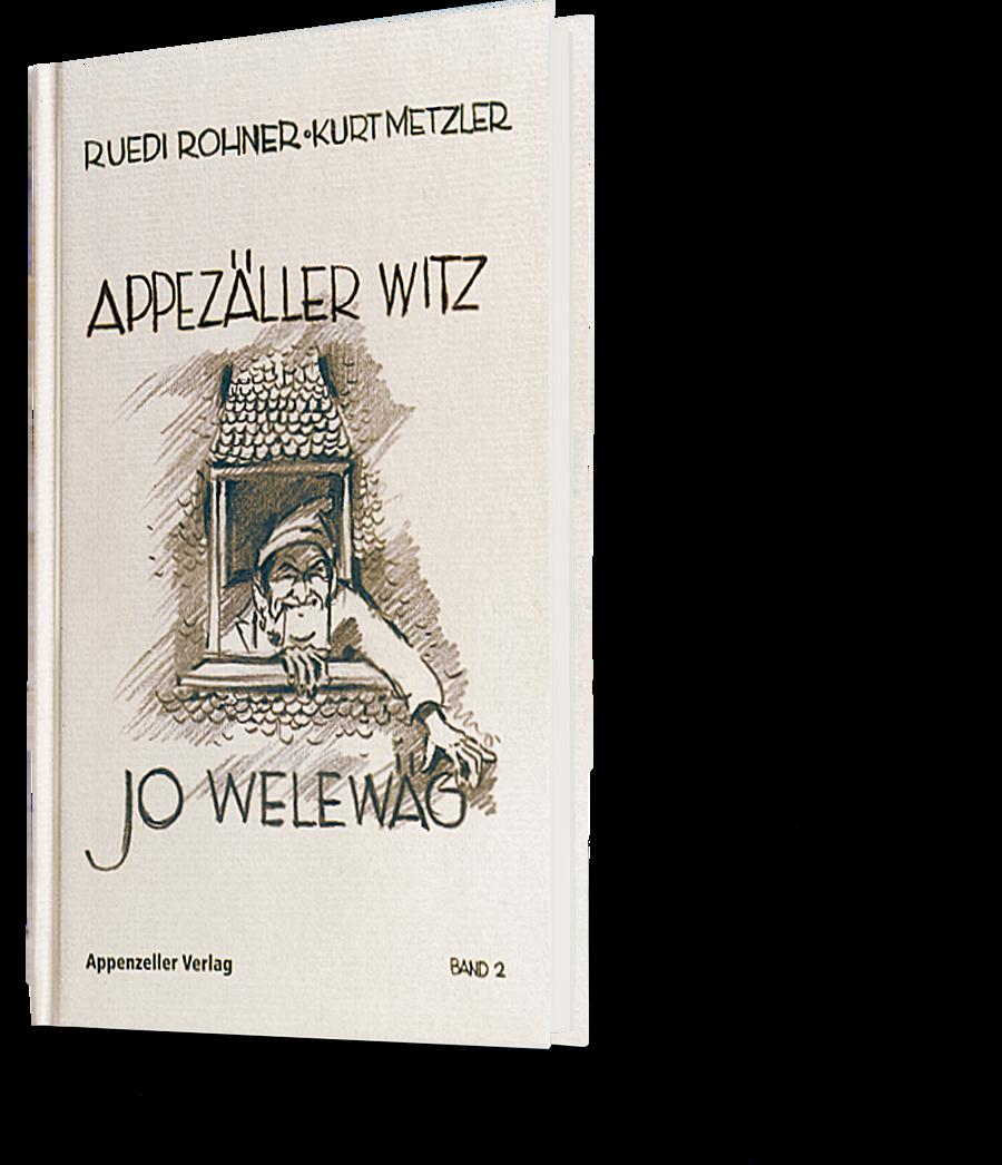 Ruedi Rohner, Kurt Metzler: Appezäller Witz Band 2. Jo welewäg