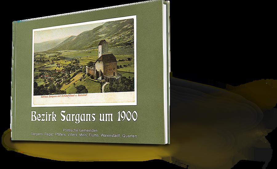 Bezirk Sargans um 1900. Politische Gemeinden Sargans, Ragaz, Pfäfers, Vilters, Mels, Flums, Walenstadt, Quarten. Ansichtskarten.