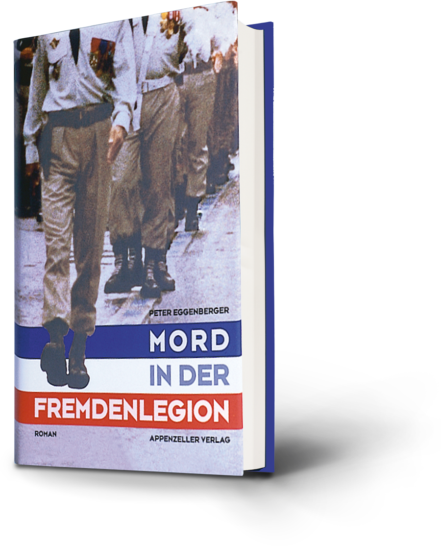 Peter Eggenberger: Mord in der Fremdenlegion.