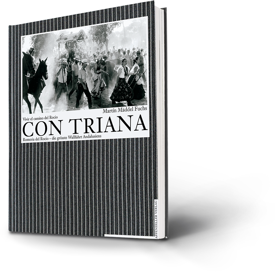 Martin Mäddel Fuchs: Con Triana. Vivir el camino del Rocio. Romeria del Rocio - die grösste Wallfahrt Andalusiens