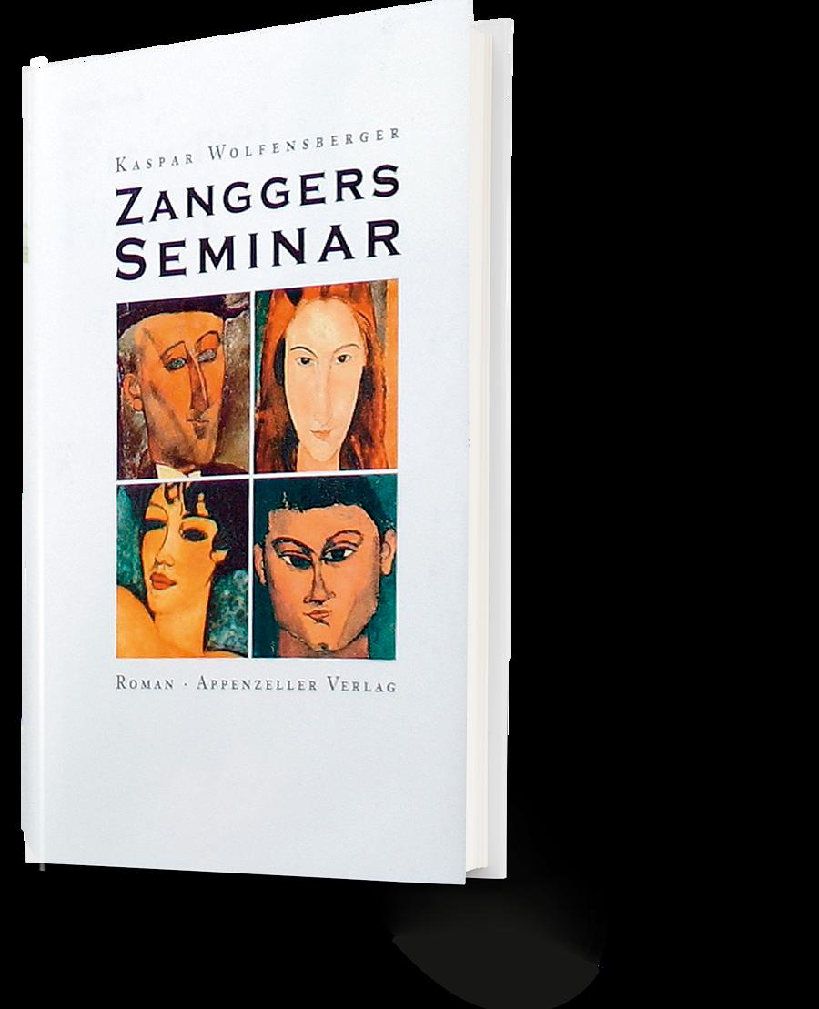 Kaspar Wolfensberger: Zanggers Seminar