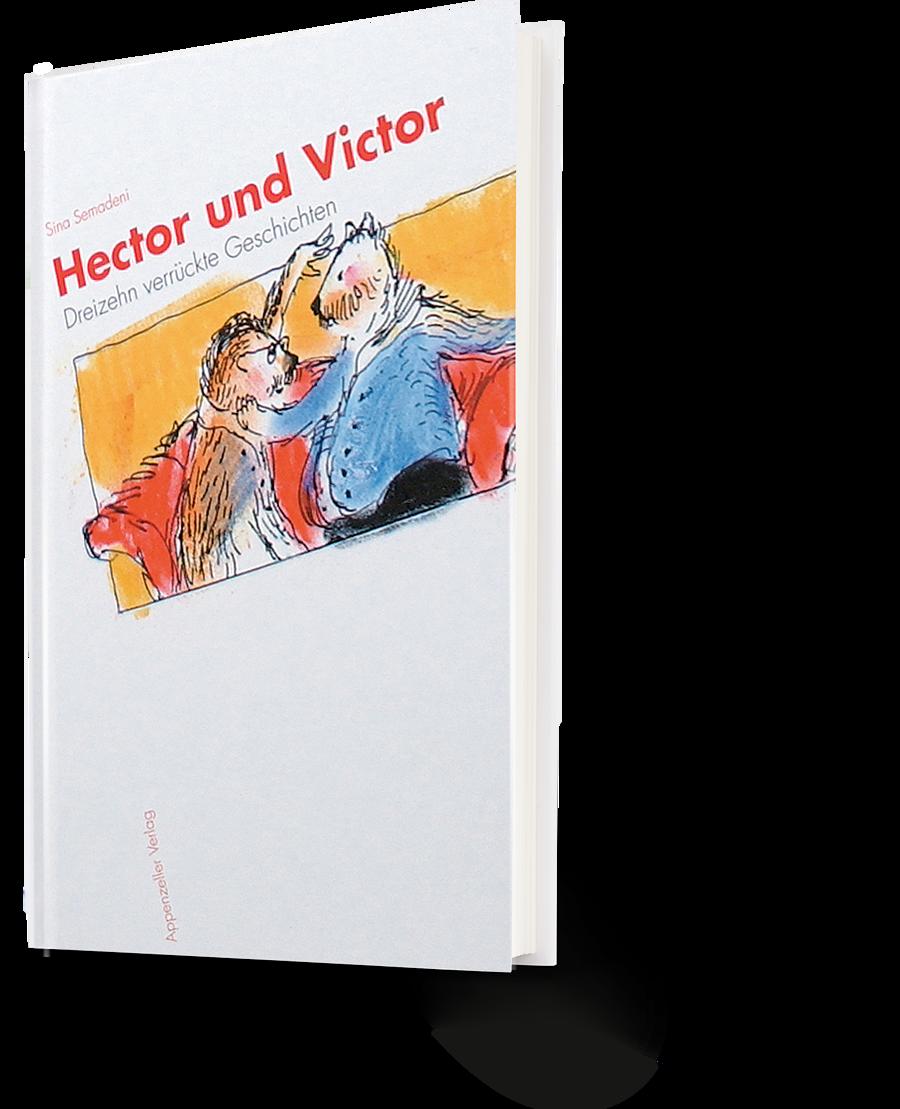 Sina Semadeni: Hector und Victor. Dreizehn verrückte Geschichten