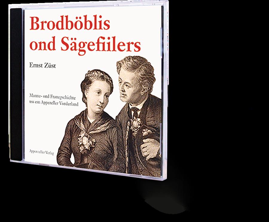 Brodböblis ond Sägefiilers. Ernst Züst. CD. Hörbuch