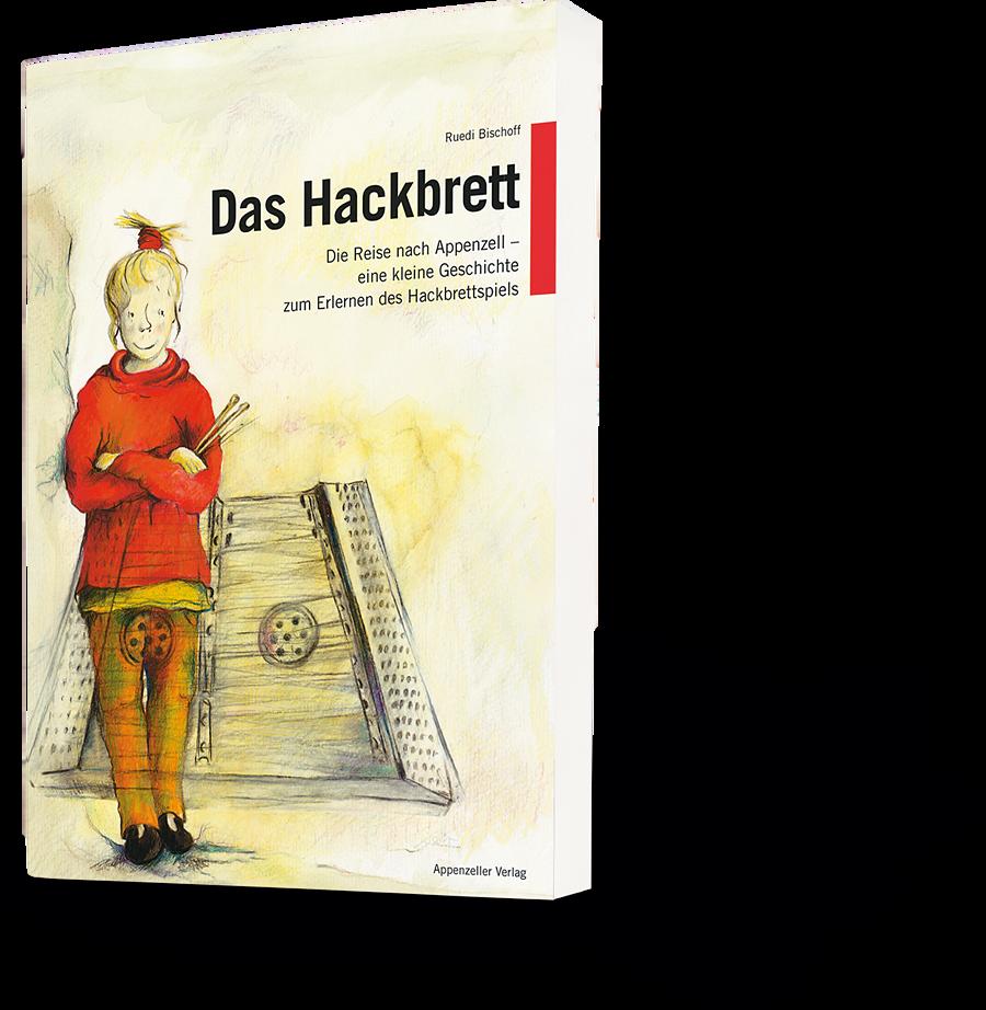 Ruedi Bischoff: Das Hackbrett. Die Reise nach Appenzell - eine kleine Geschichte zum Erlernen des Hackbrettspiels