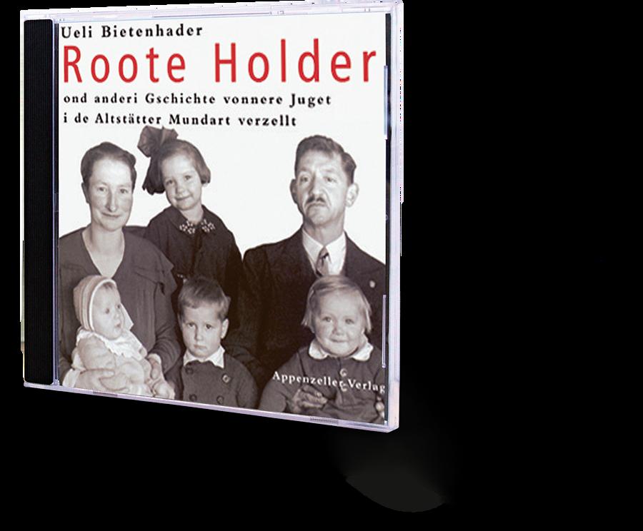 Ueli Bietenhader. Roote Holder ond anderi Gschichte vonnere Juget i de Altstätter Mundart verzellt. CD. Hörbuch