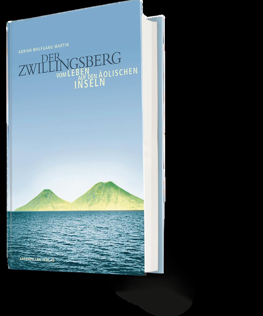 Der Zwillingsberg. Vom Leben auf den Äolischen Inseln. Adrian Wolfgang Martin