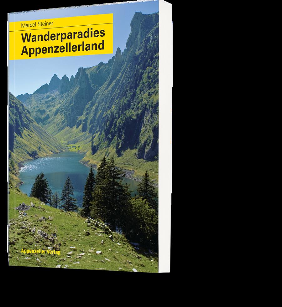 Marcel Steiner: Wanderparadies Appenzellerland