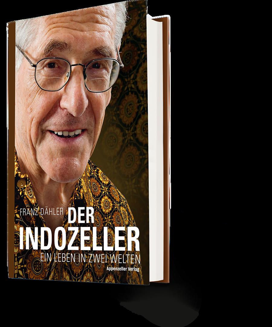 Franz Dähler: Der Indozeller. Ein Leben in zwei Welten