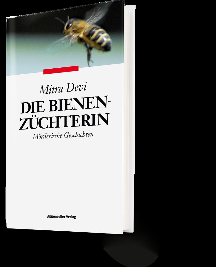 Mitra Devi: Die Bienenzüchterin. Mörderische Geschichten