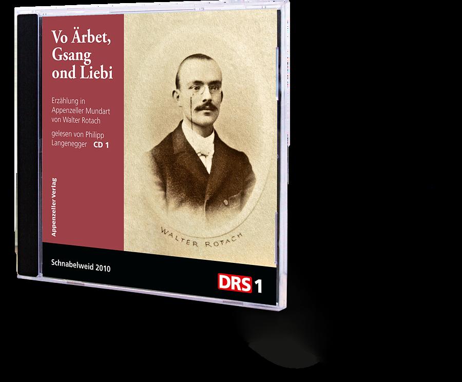 Hörbuch Vo Ärbet, Gsang ond Liebi Erzählung in Appenzeller Mundart von Walter Rotach, gelesen von Philipp Langenegger
