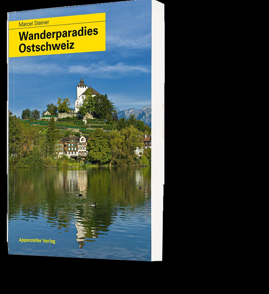 Marcel Steiner: Wanderparadies Ostschweiz