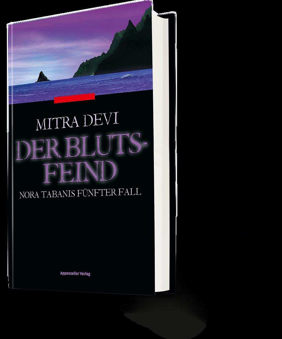 Mitra Devi: Der Blutsfeind. Nora Tabains fünfter FAll