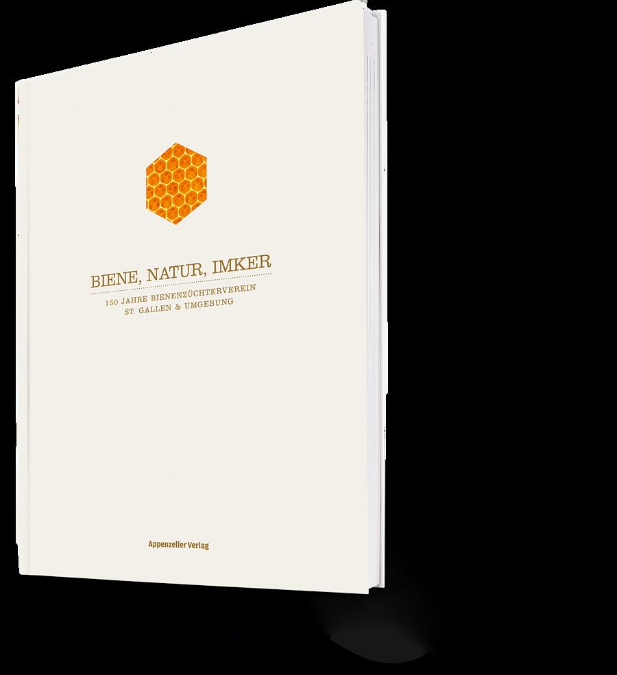 Biene, Natur, Imker. 150 Jahre Binenzüchterverein St. Gallen & Umgebung