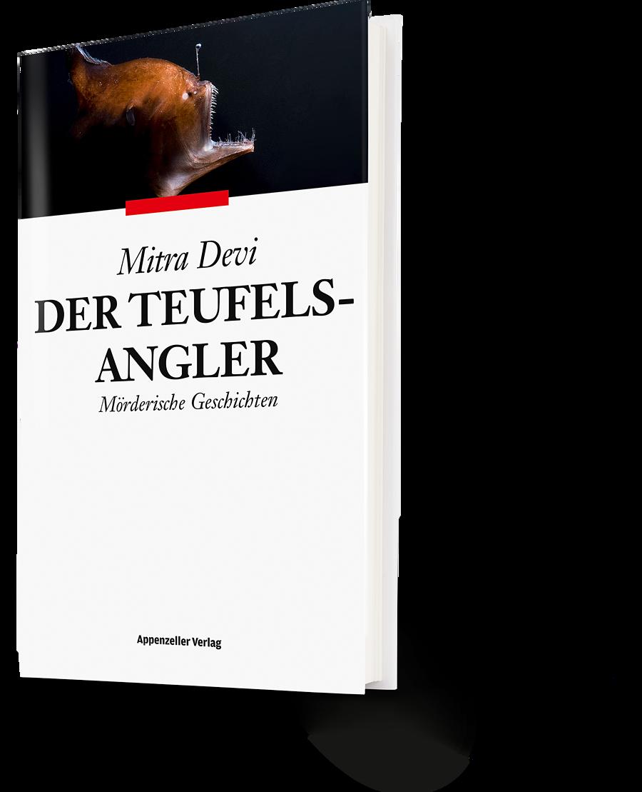 Mitra Devi: Der Teufelsangler. Mörderische Geschichten