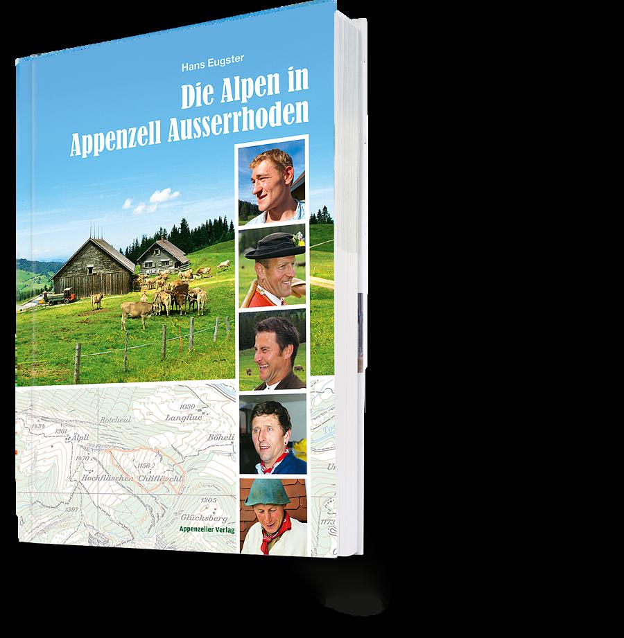 Hans Eugster: Die Alpen in Appenzell Ausserrhoden